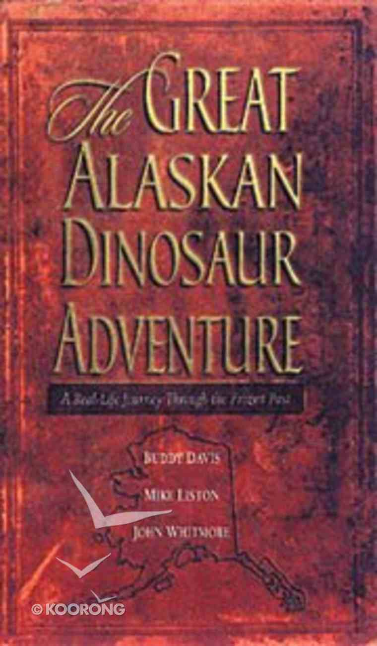 The Great Alaskan Dinosaur Adventure Paperback