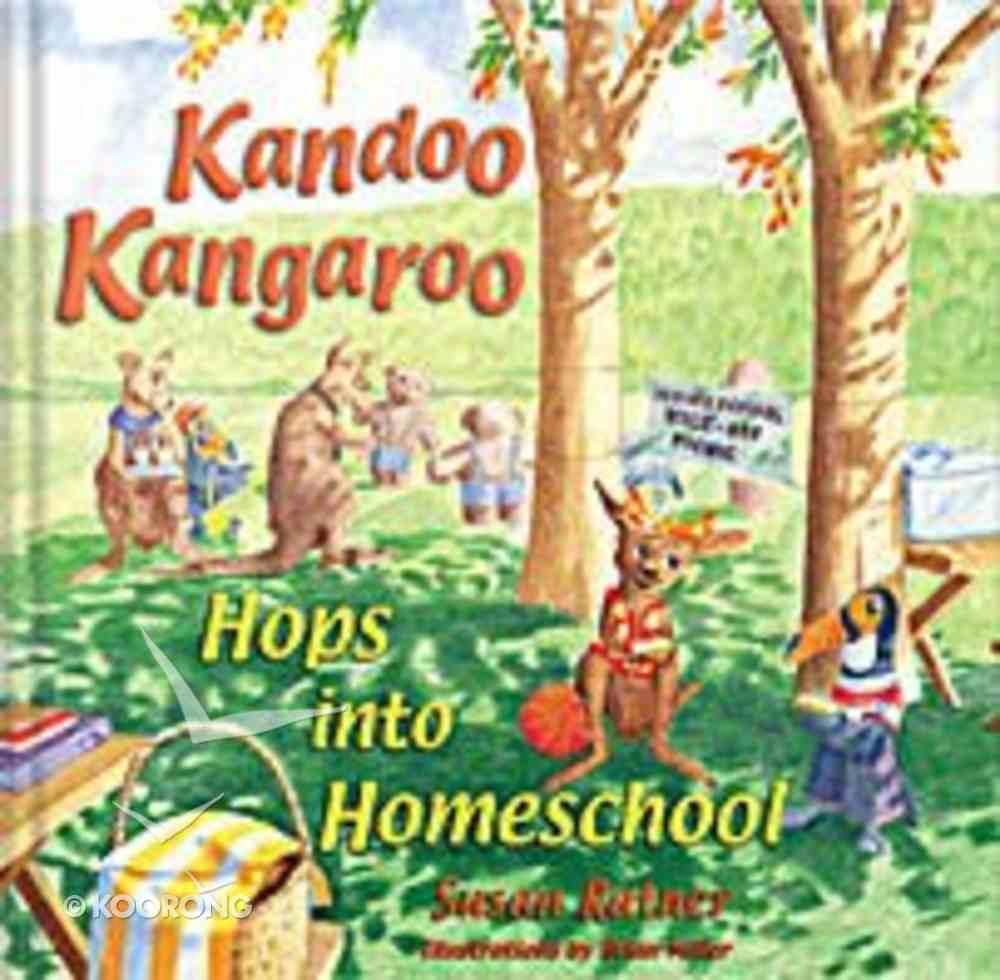 Kandoo Kangaroo Hops Into Homeschool Paperback