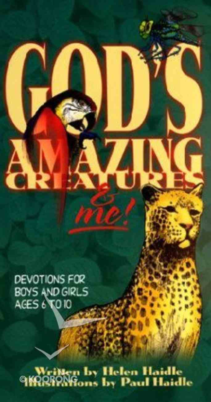 God's Amazing Creatures and Me!: Devotions For Boys and Girls Aged 6 to 10 Spiral