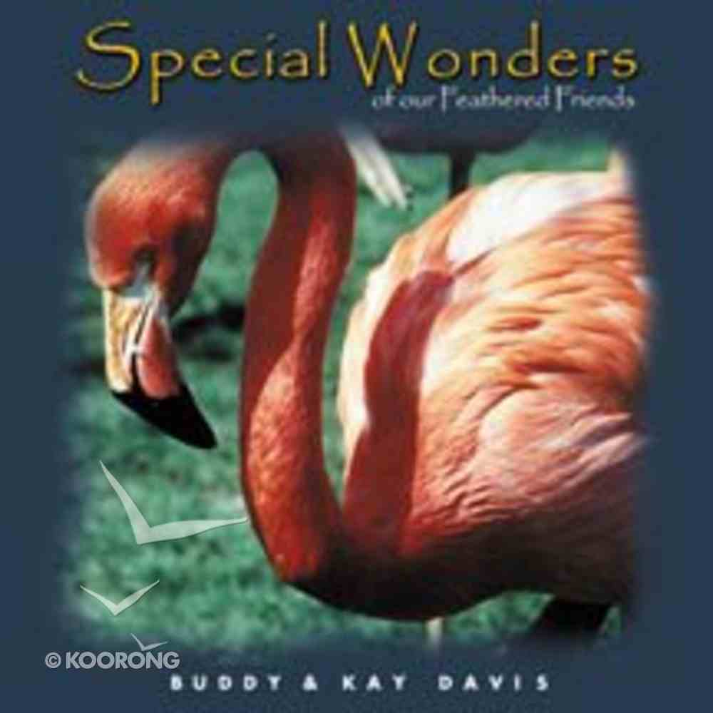 Special Wonders of Our Feathered Friends Hardback