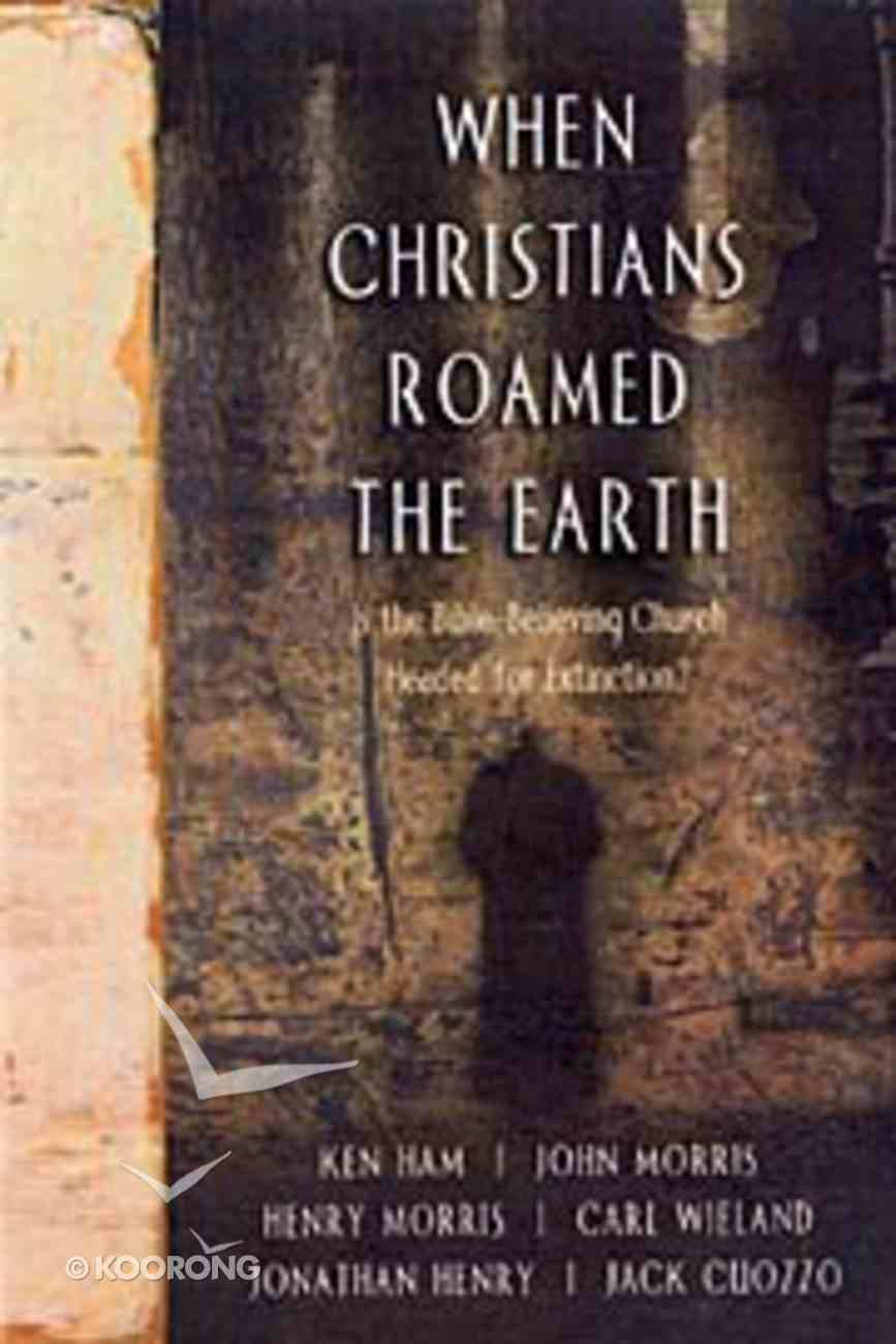 When Christians Roamed the Earth Paperback
