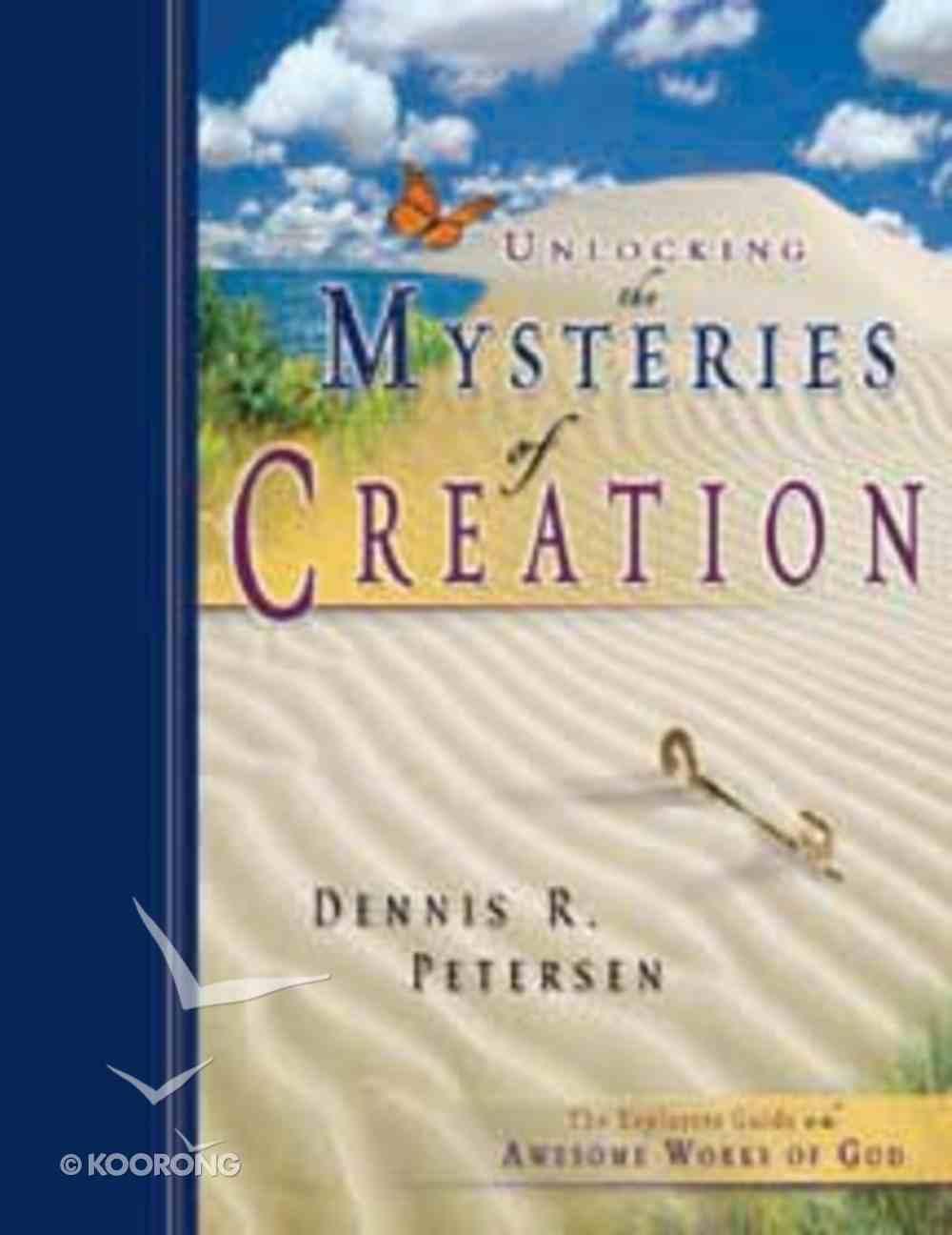 Unlocking the Mystery of Creation Hardback