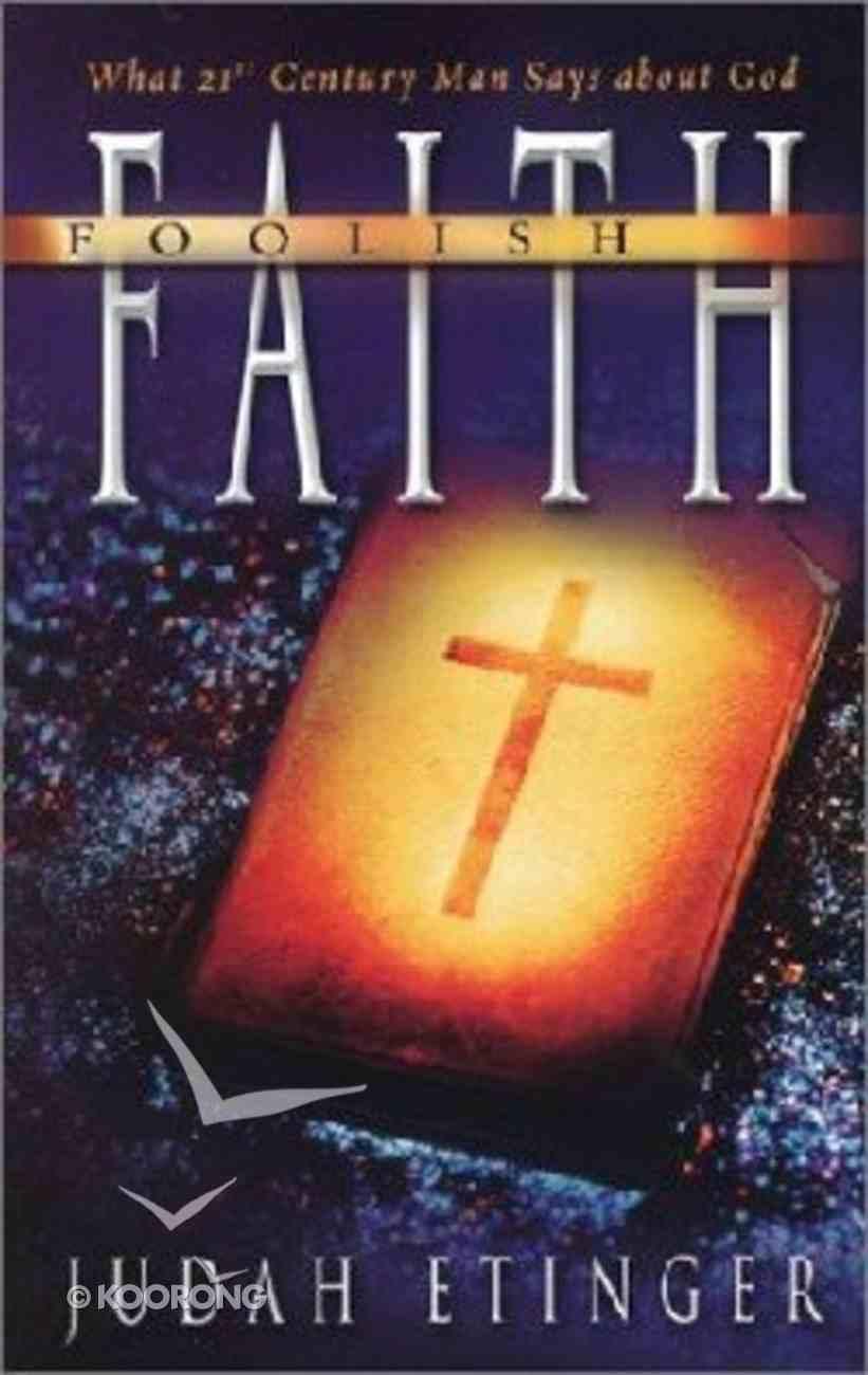 Foolish Faith Paperback