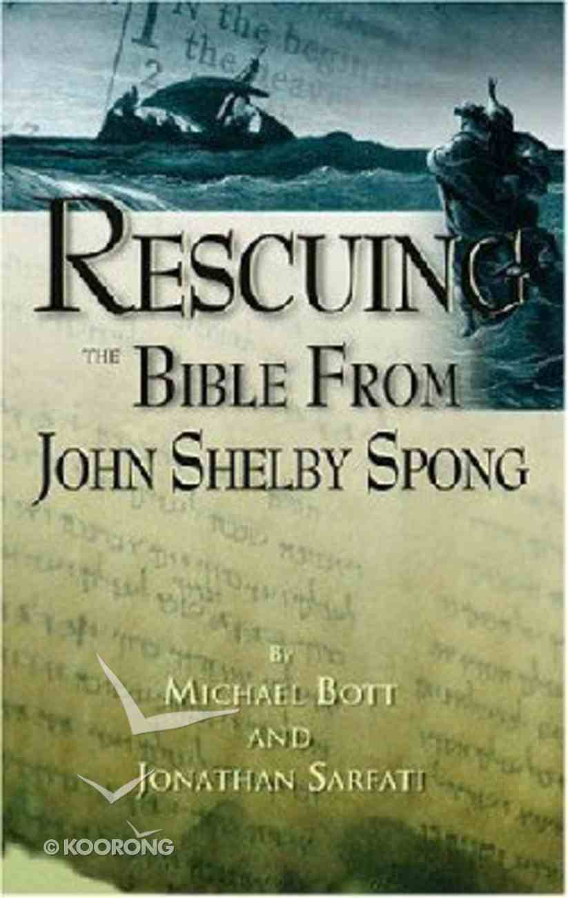 Rescuing the Bible From John Shelby Spong Paperback