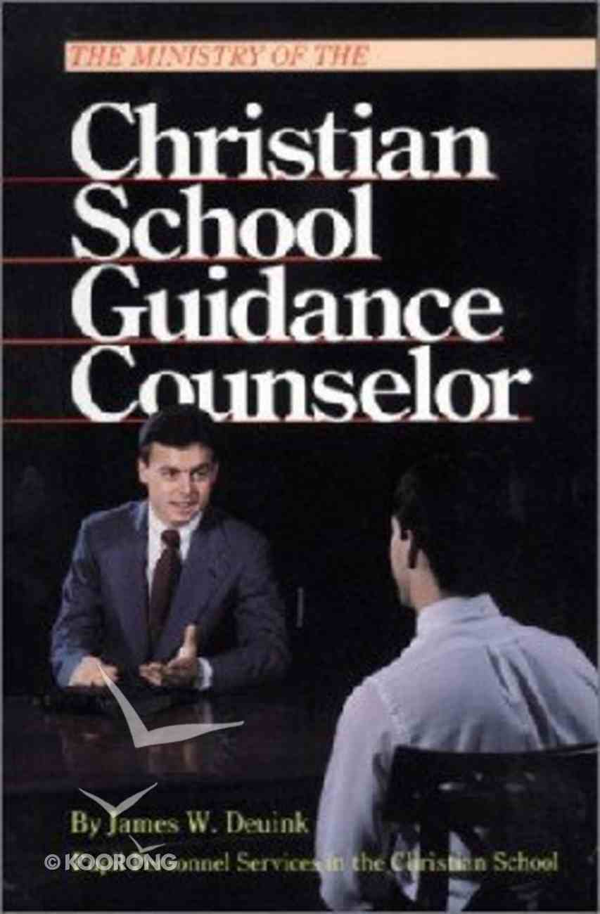 The Ministry of the Christian School Guidance Counselor Paperback