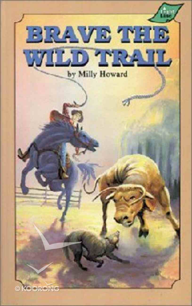 Brave the Wild Trail Paperback