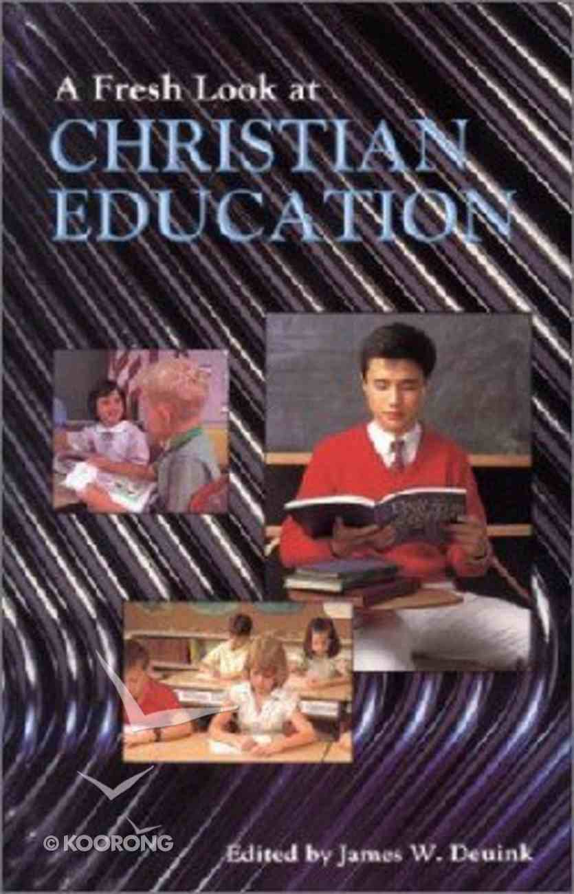 A Fresh Look At Christian Education Paperback