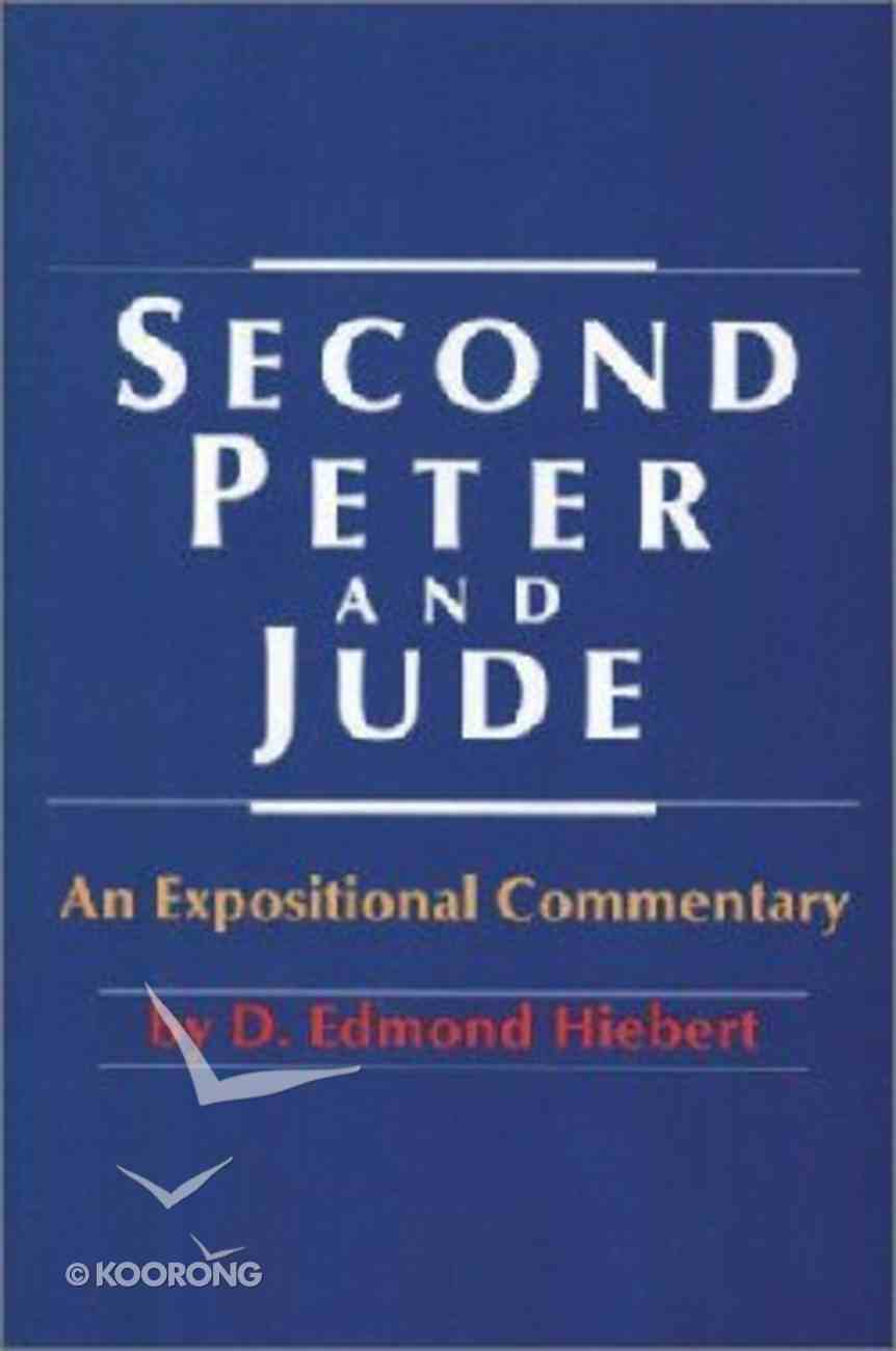 Second Peter and Jude: An Expositional Commentary Paperback