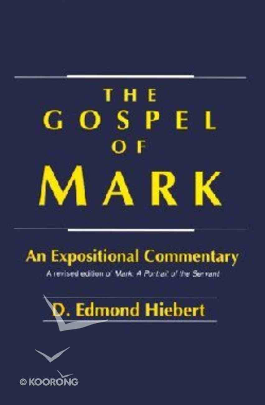 The Gospel of Mark: An Expositional Commentary Paperback
