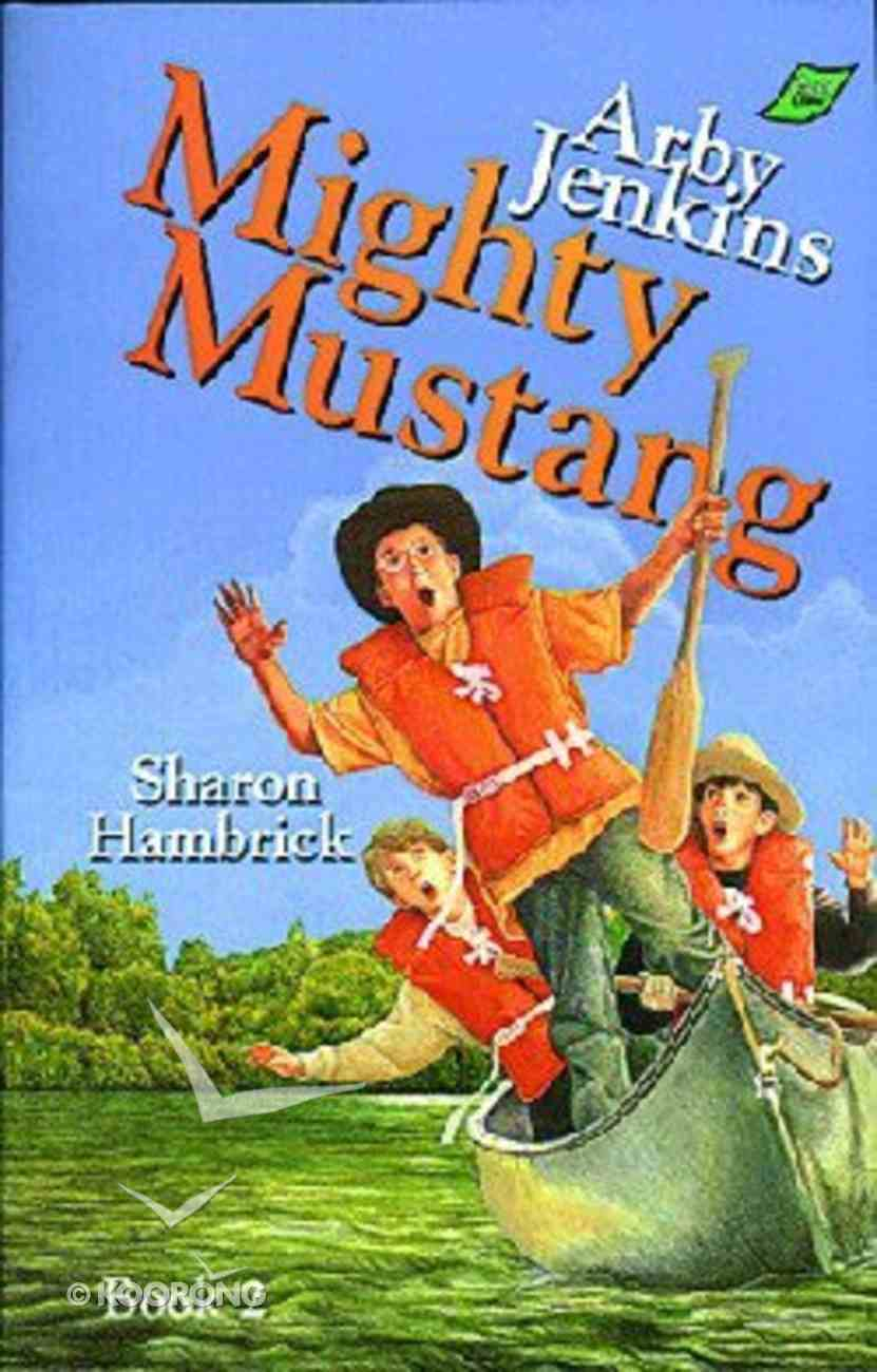 Mighty Mustang (#02 in Arby Jenkins Series) Paperback
