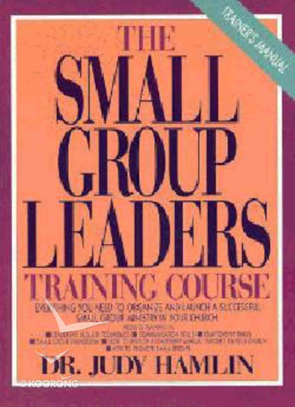 The Small Group Leaders Training Manual: Trainer's Manual Paperback