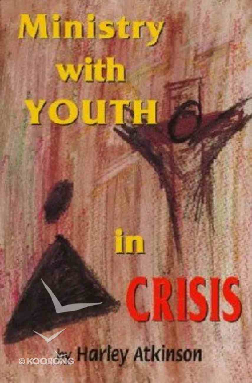 Ministry With Youth in Crisis Paperback