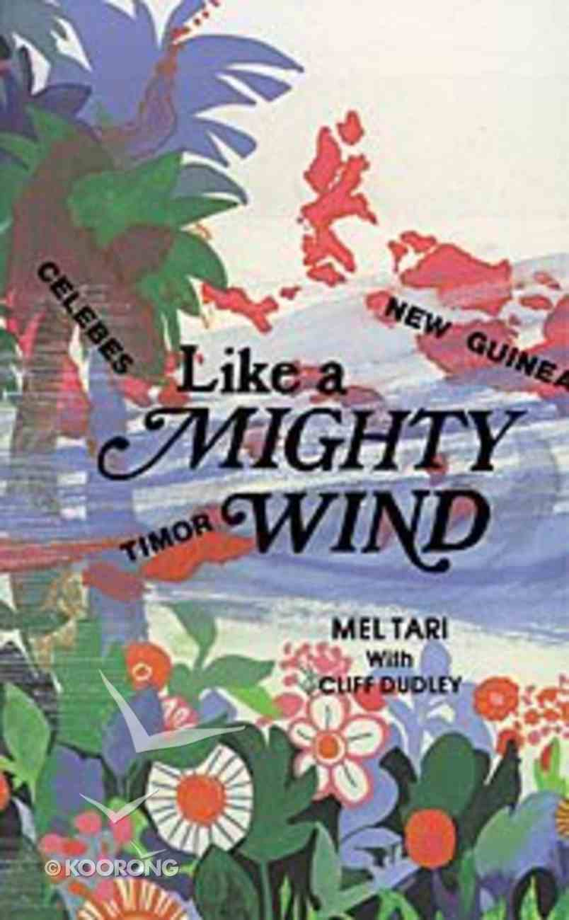 Like a Mighty Wind; Missionary to Timor/Indonesia Paperback