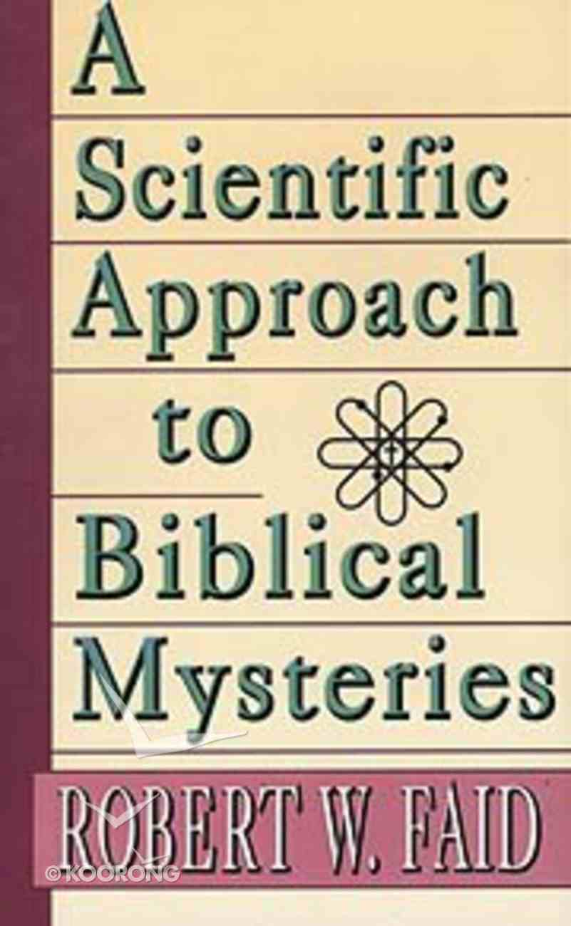 A Scientific Approach to Biblical Mysteries Paperback