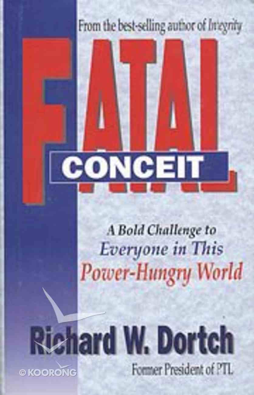 Fatal Conceit Hardback