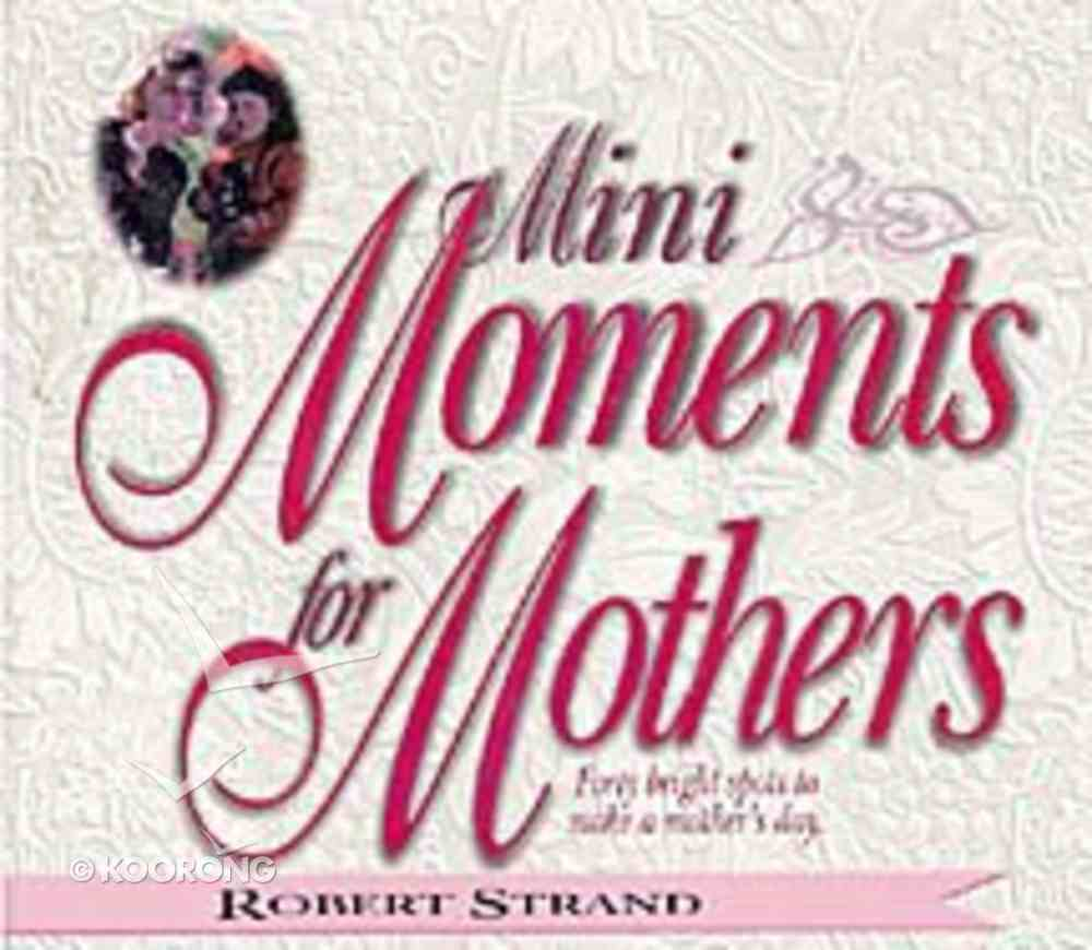 Mini Moments For Mothers Paperback