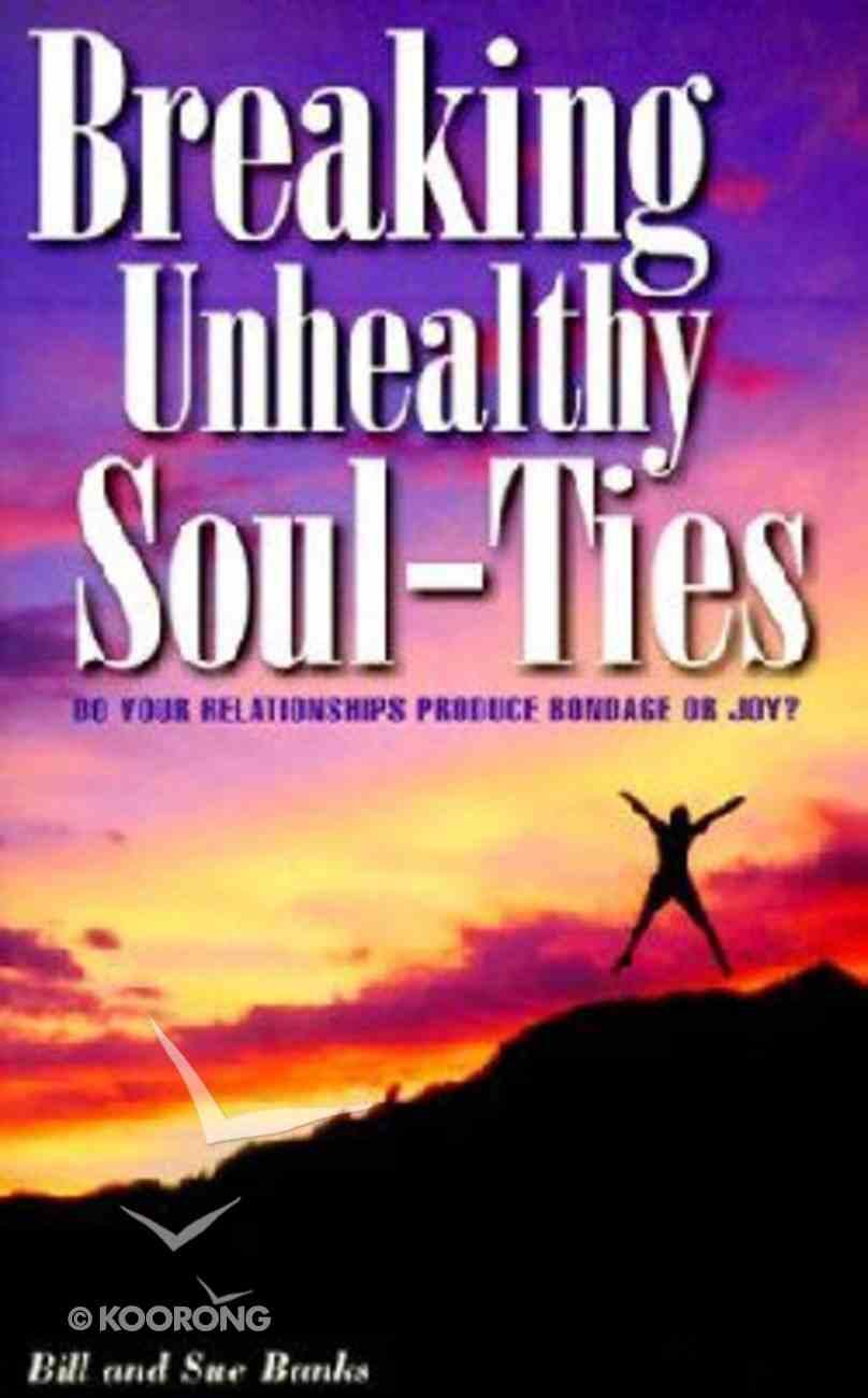 Breaking Unhealthy Soul-Ties Paperback