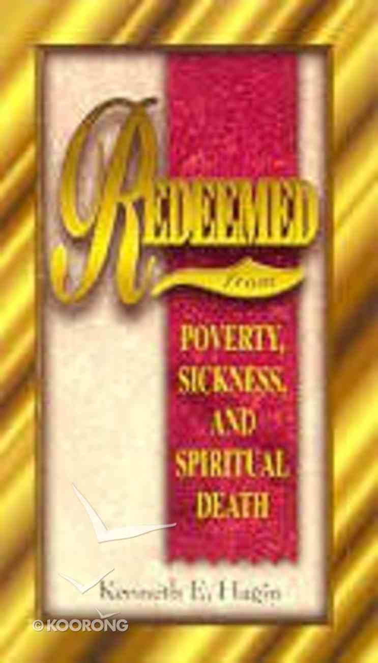 Redeemed From Poverty, Sickness and Spiritual Death Paperback