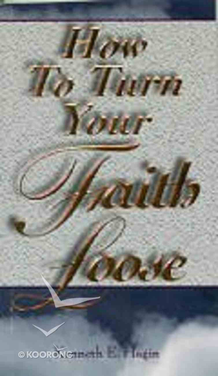 How to Turn Your Faith Loose Paperback