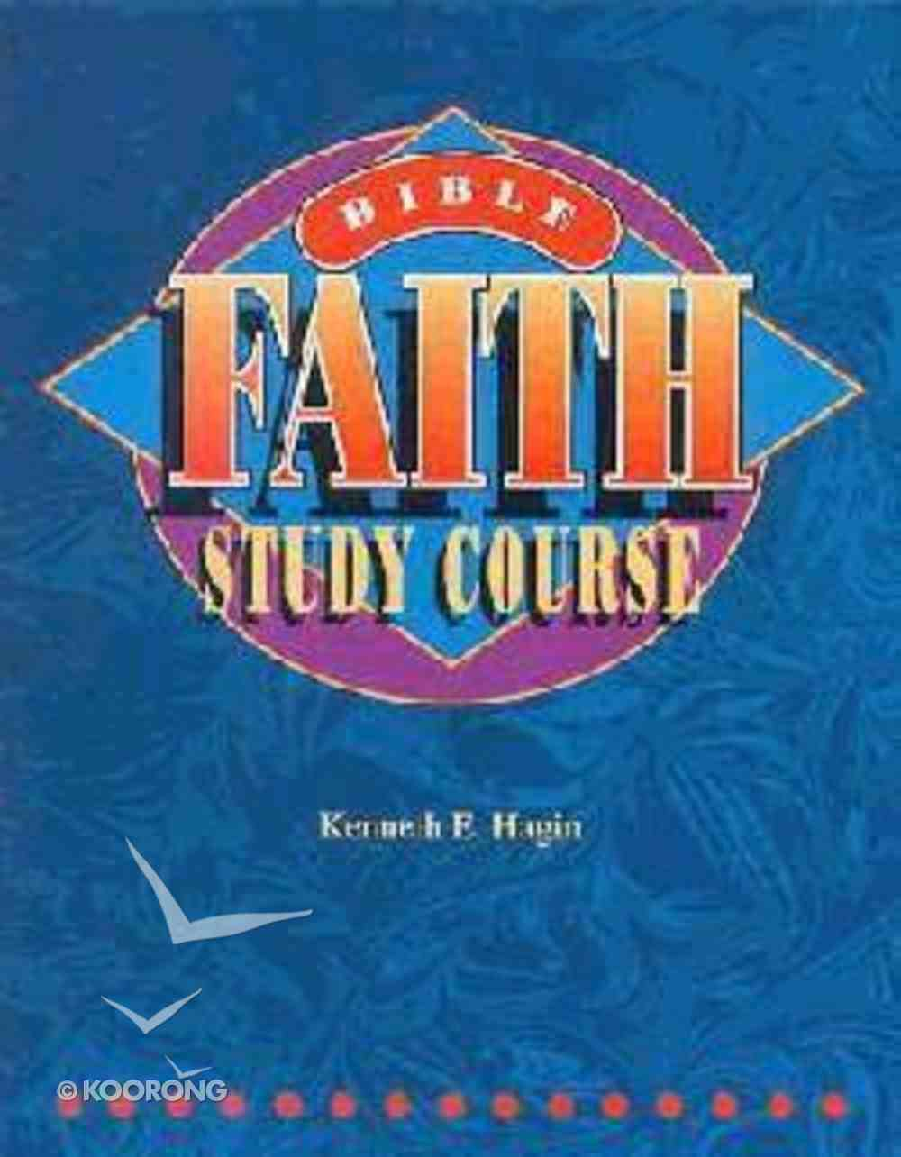 Bible Faith Study Course (2nd Edition) Paperback