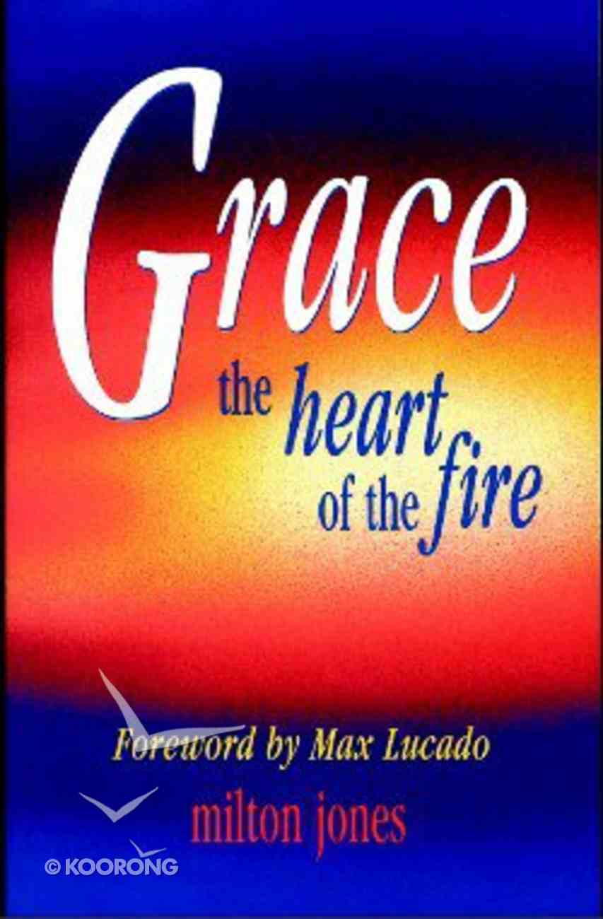 Grace: The Heart of the Fire Paperback