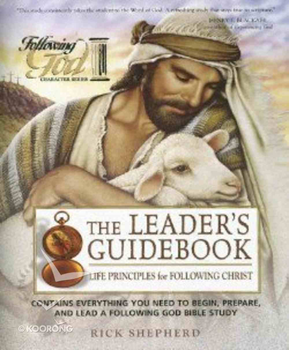 Life Principles For Following Christ (Leader's Guide) (Following God: Character Builders Series) Paperback