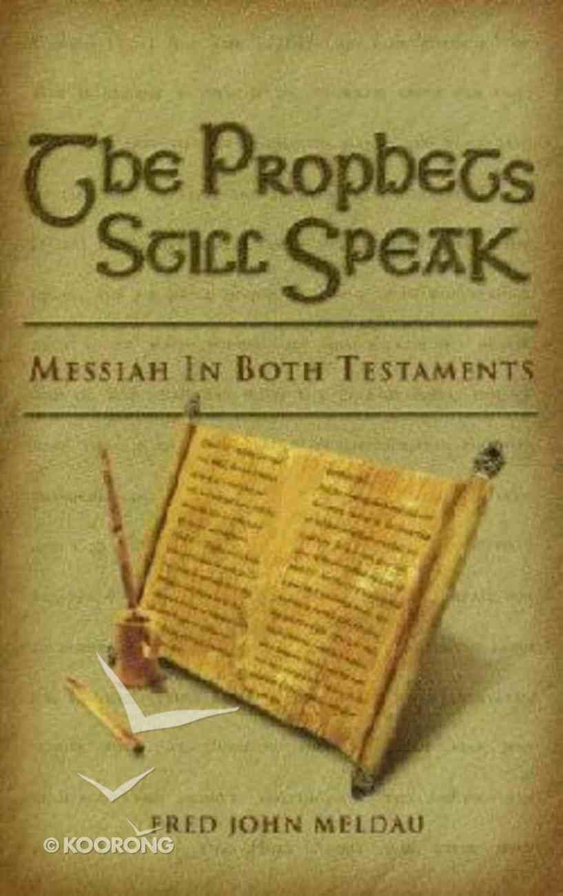 The Prophets Still Speak Paperback