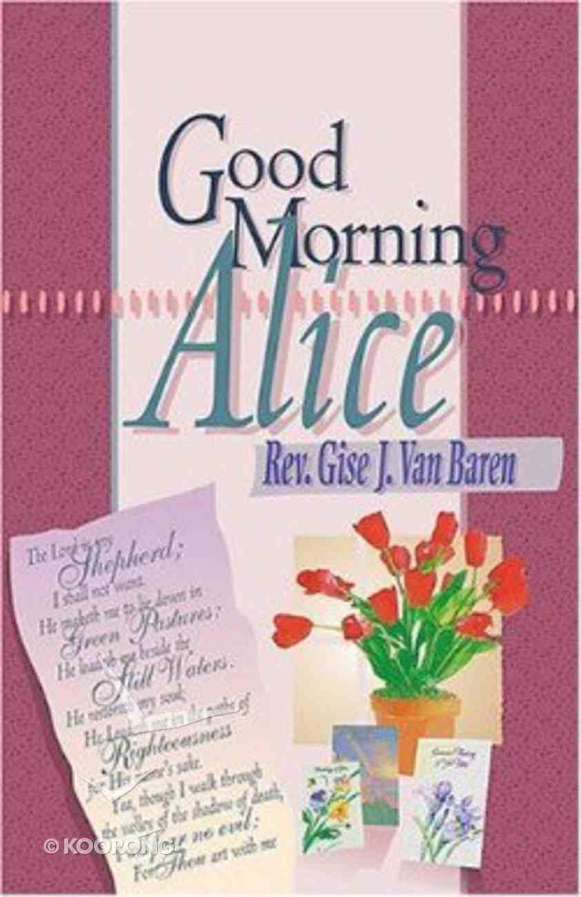 Good Morning Alice Paperback