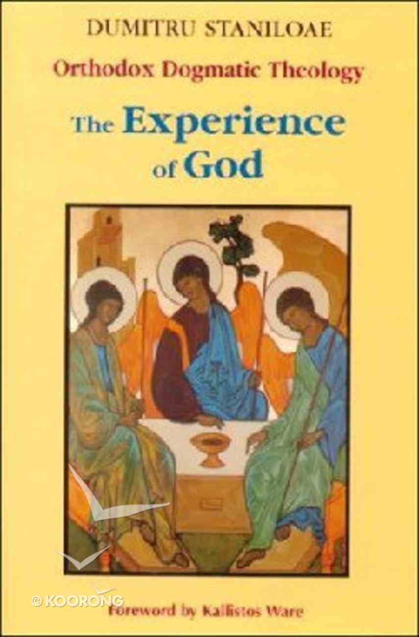 Orthodox Dogmatic Theology: The Experience of God (Vol 1) Paperback