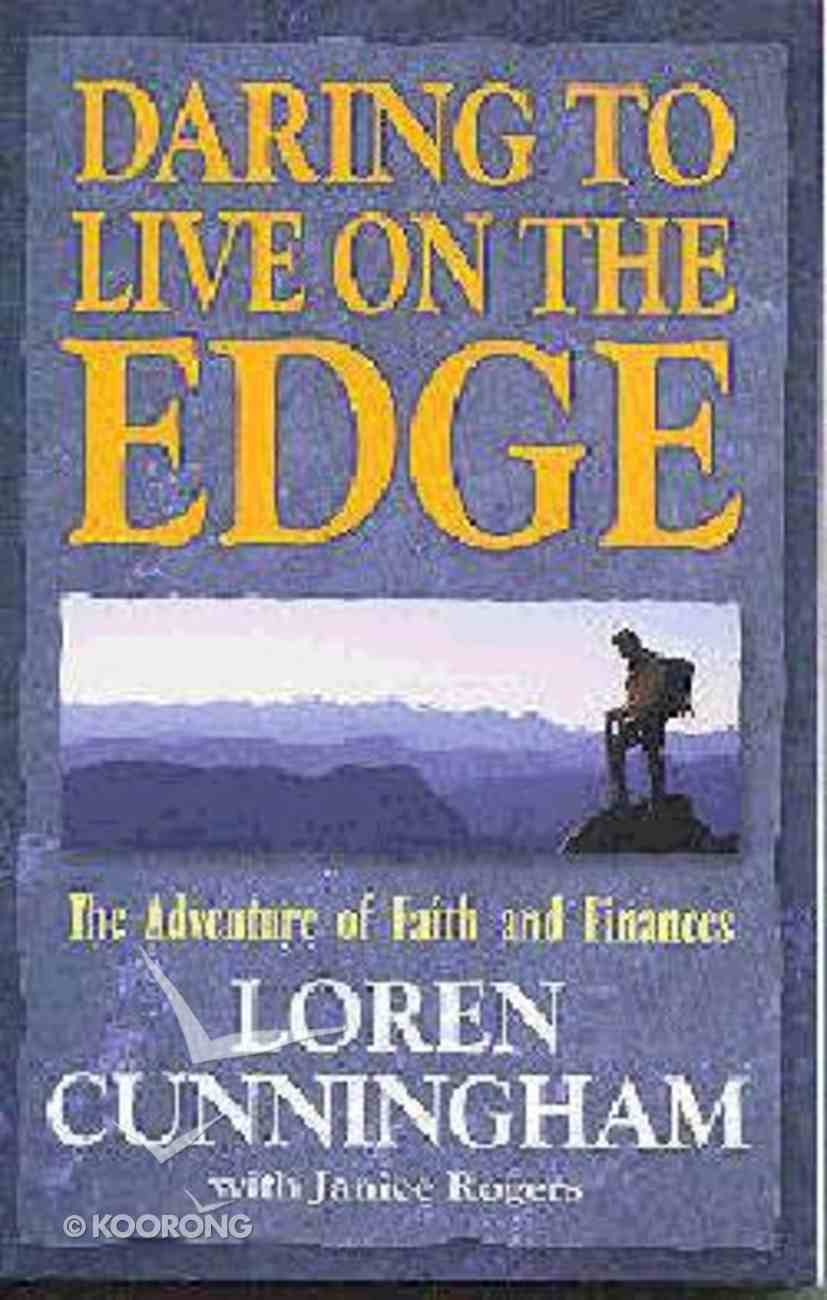 Daring to Live on the Edge Paperback