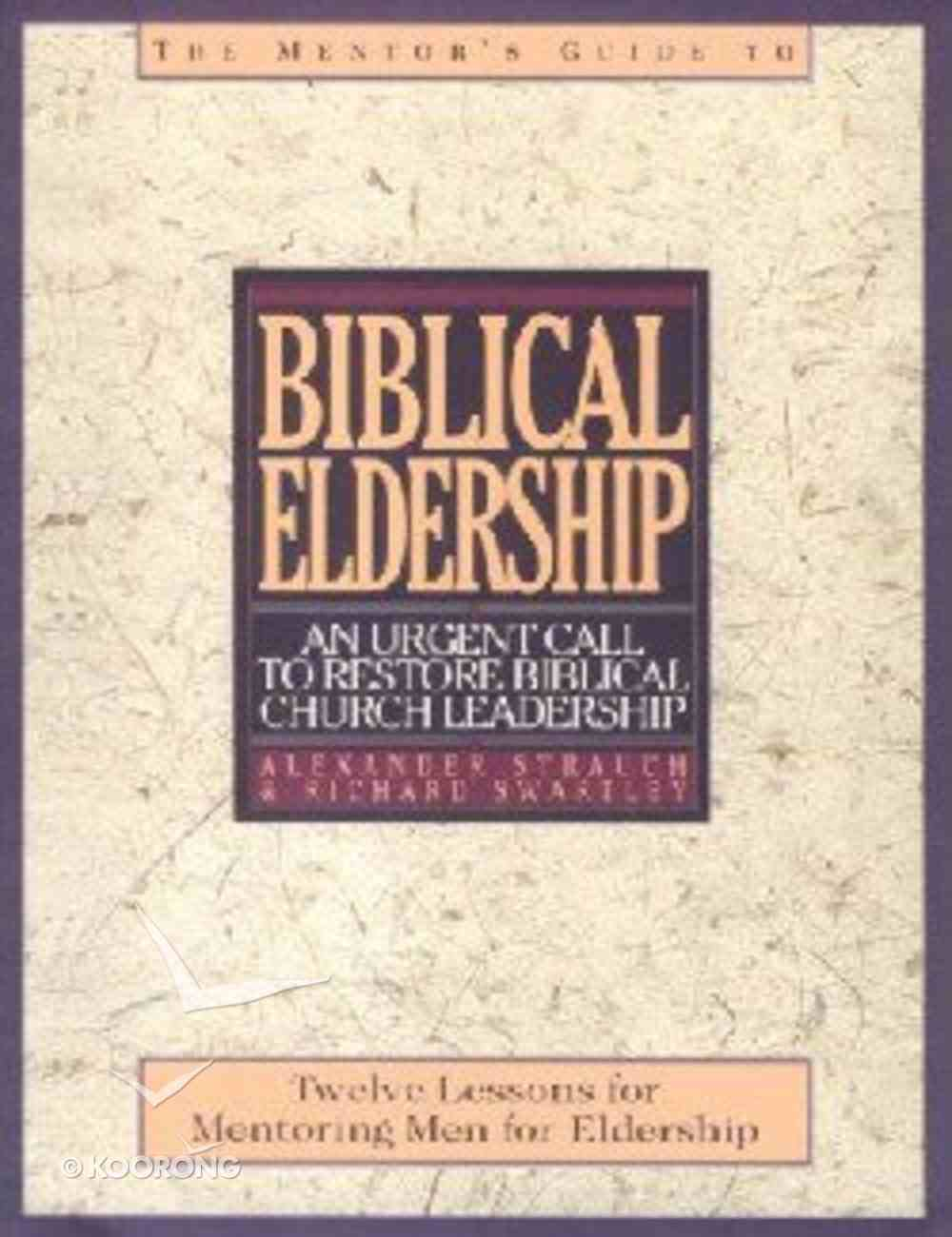 Biblical Eldership (Mentor's Guide) Spiral