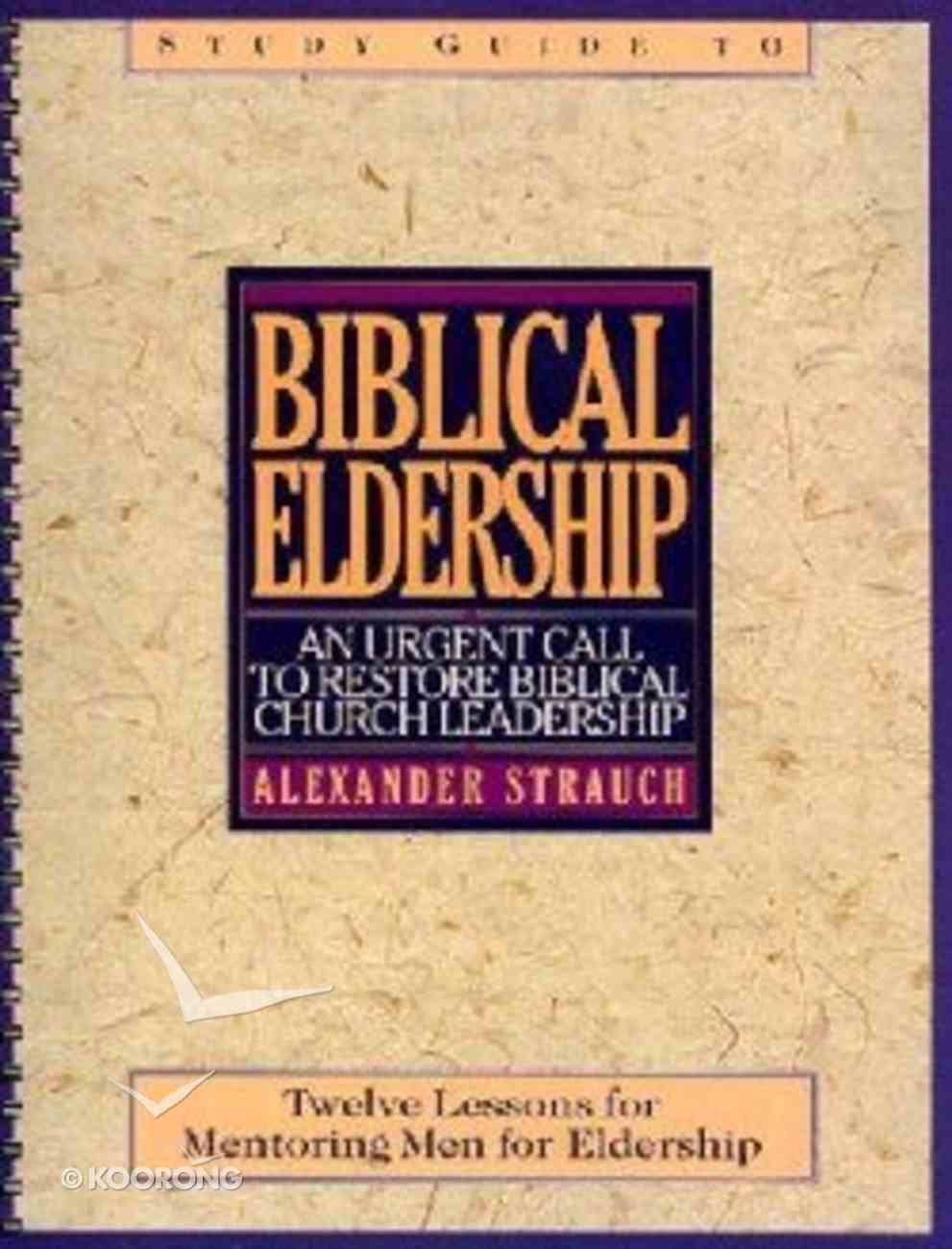 Biblical Eldership (Study Guide) Spiral
