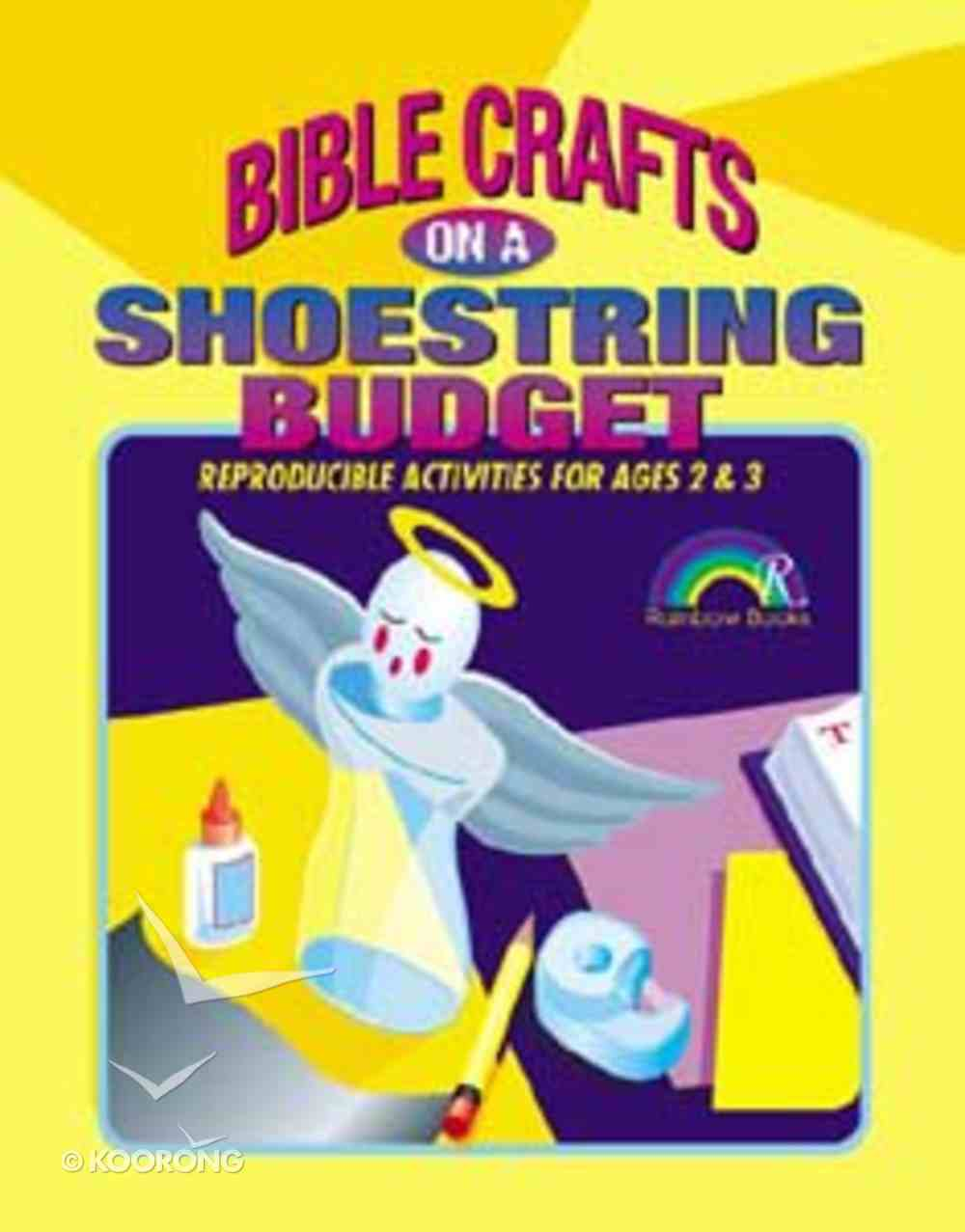 Bible Crafts on a Shoestring Budget: Ages 2&3 (Reproducible) Paperback
