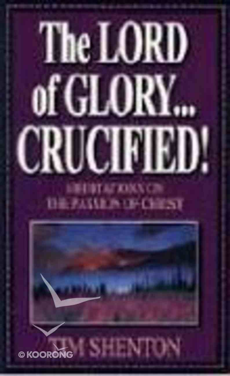 The Lord of Glory Crucified Paperback