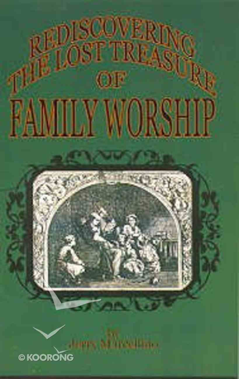 Rediscovering Lost Treasure of Family Worship Booklet
