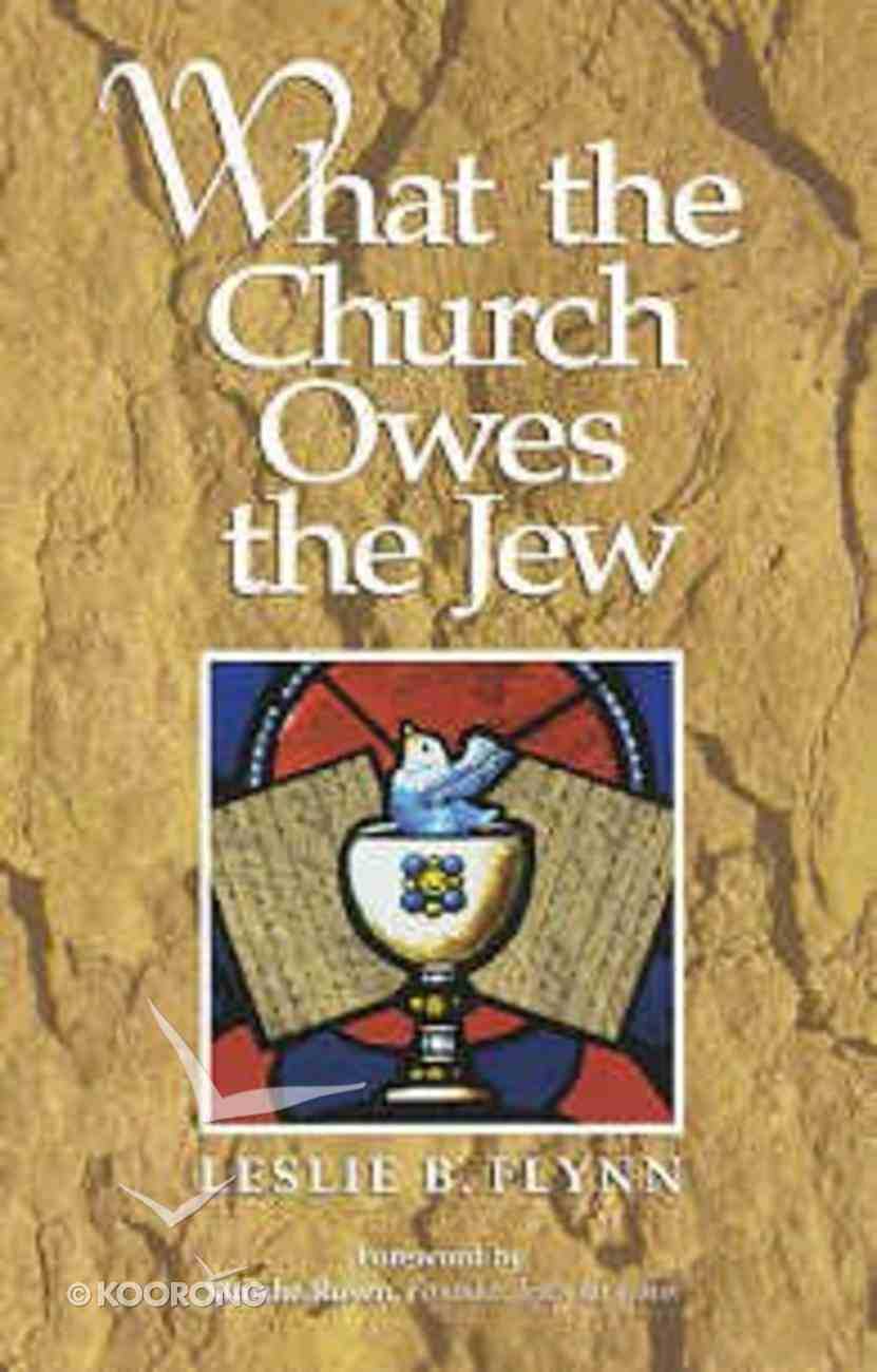 What the Church Owes the Jews Paperback