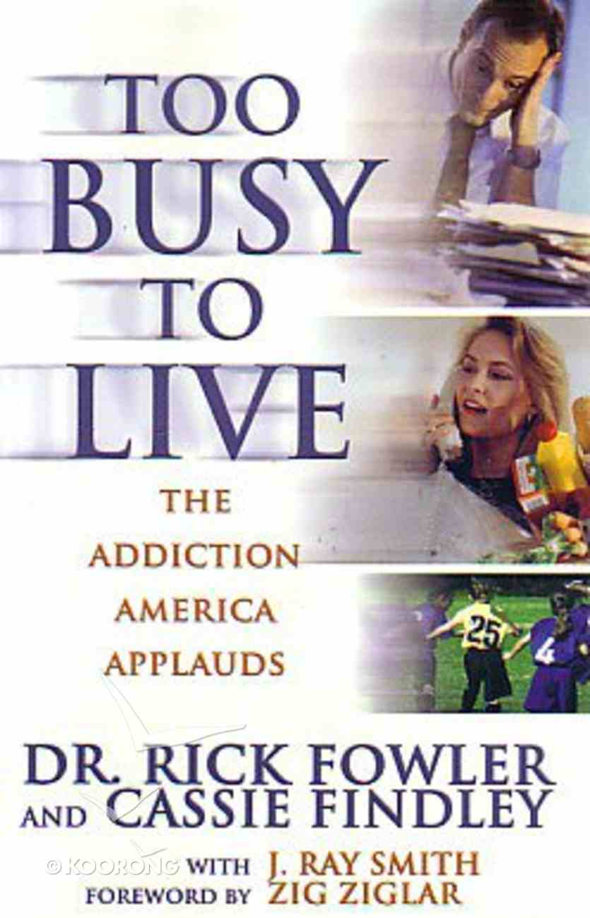 Too Busy to Live? Paperback