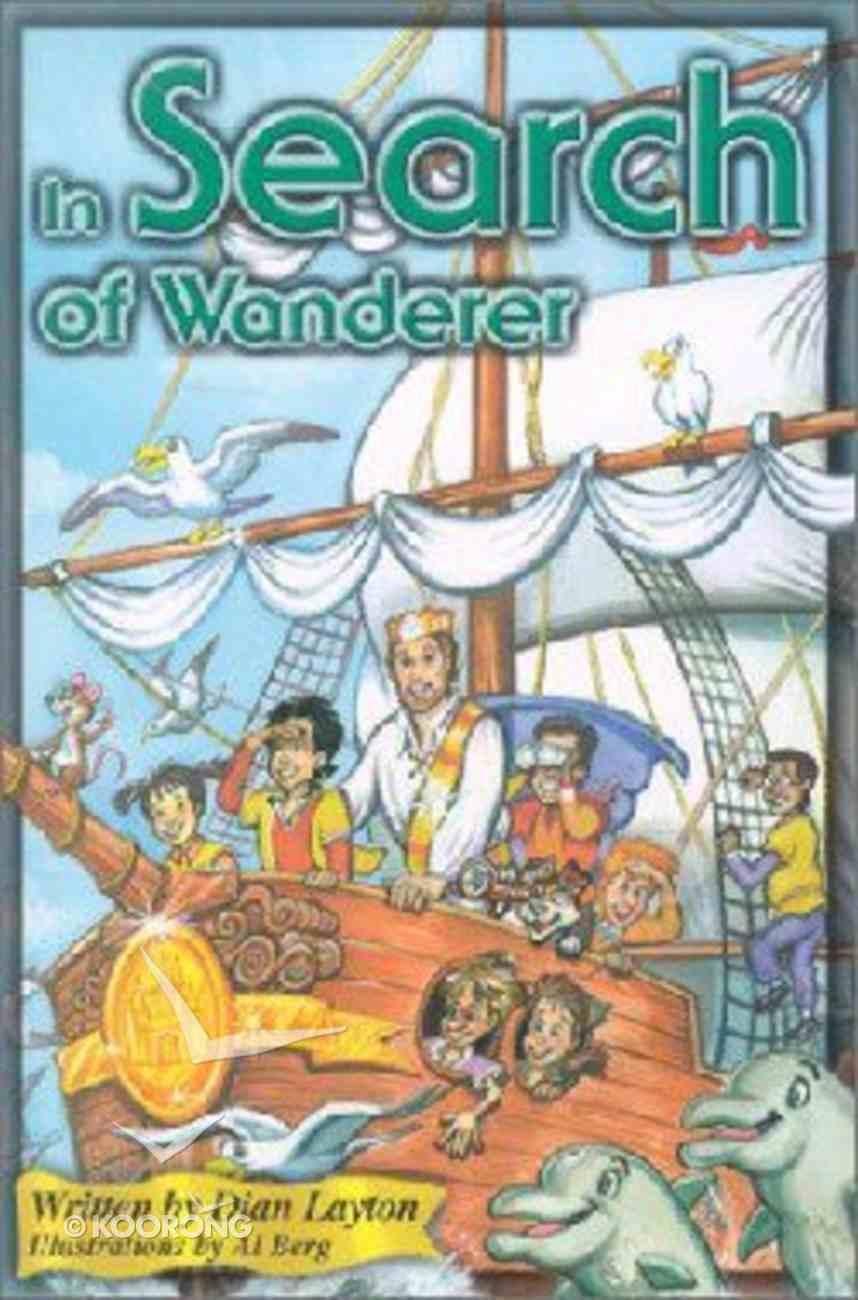 In Search of Wanderer (#04 in Adventures In Kingdom Series) Paperback