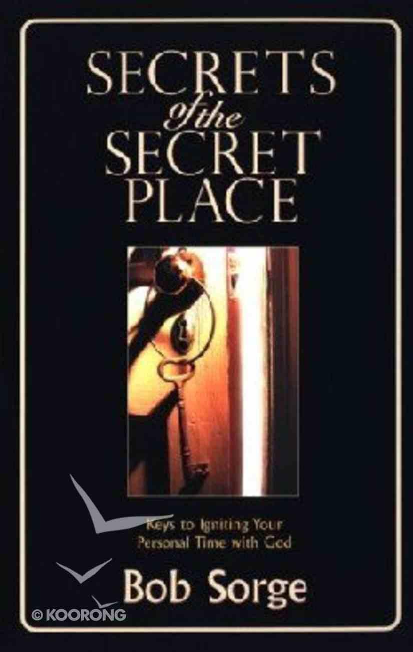 Secrets of the Secret Place Paperback