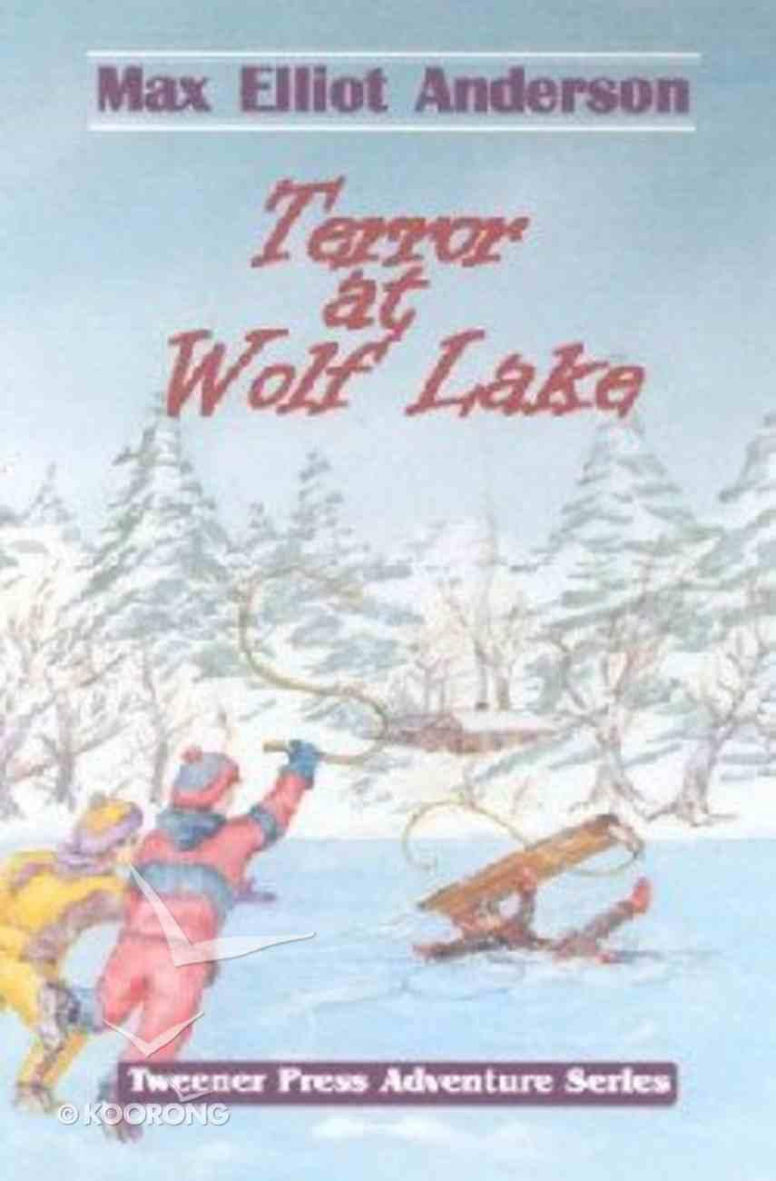 Terror At Wolf Lake (Tweener Press Adventure Series) Paperback