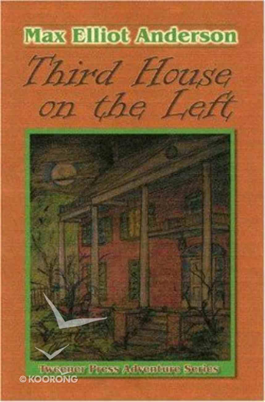 Third House on the Left (Tweener Press Adventure Series) Paperback
