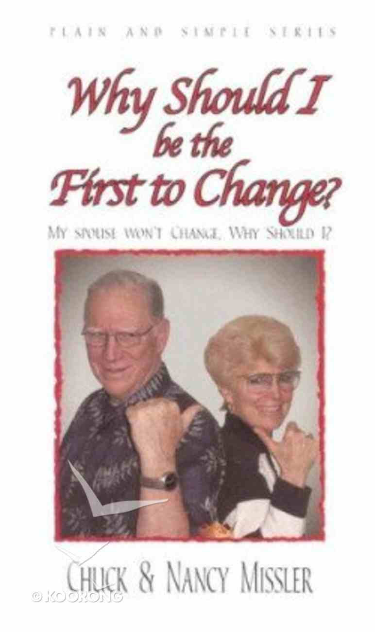 Why Should I Be the First to Change? Paperback
