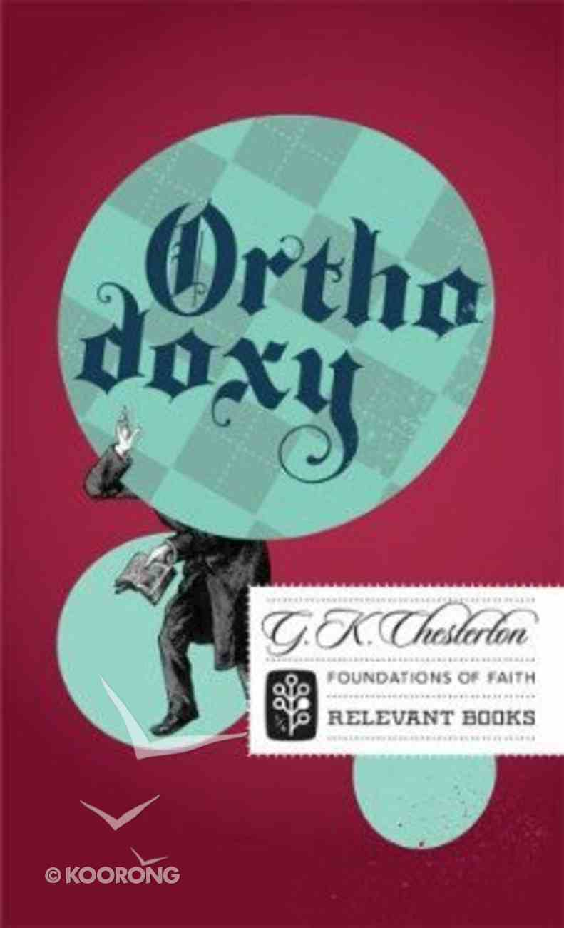 Orthodoxy (Foundations Of Faith Series) Paperback