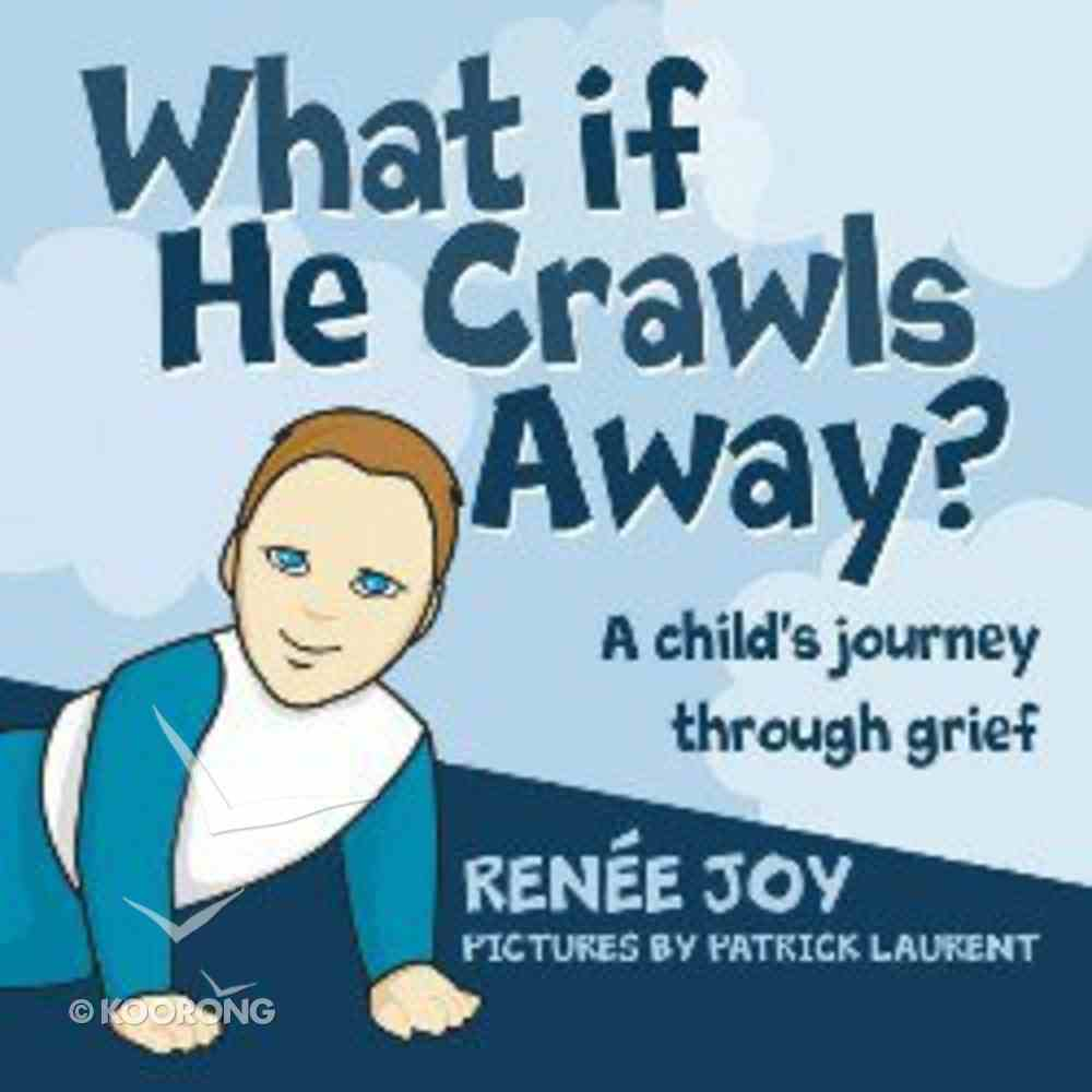 What If He Crawls Away? Paperback