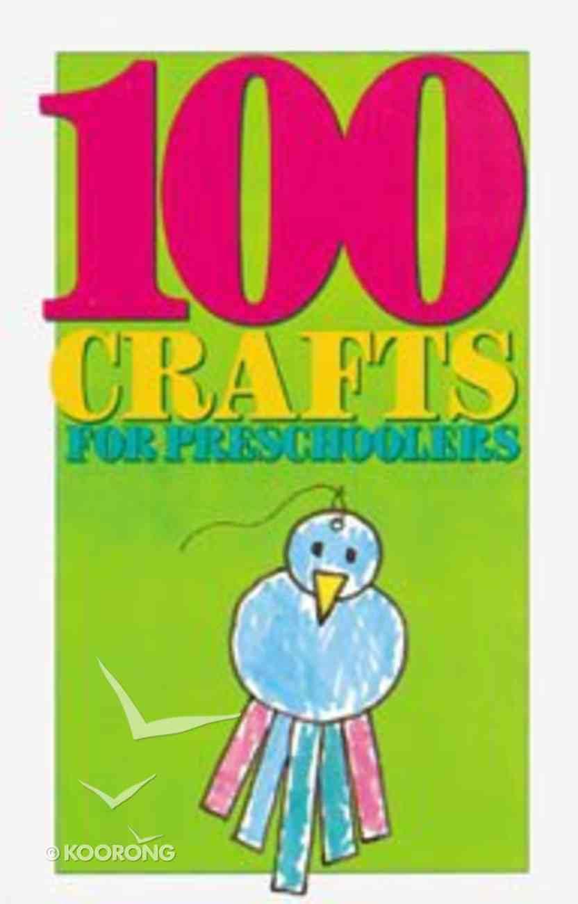 100 Crafts For Preschoolers Paperback
