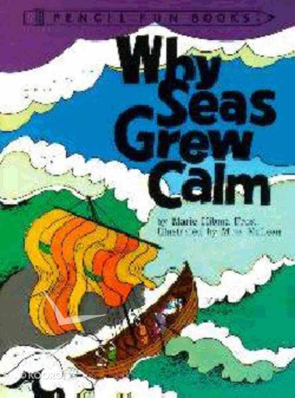 Why Seas Grew Calm (Pencil Fun Books Series) Paperback