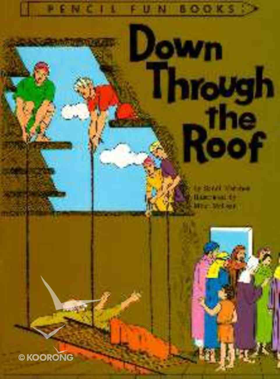Down Throught the Roof (Pencil Fun Books Series) Paperback