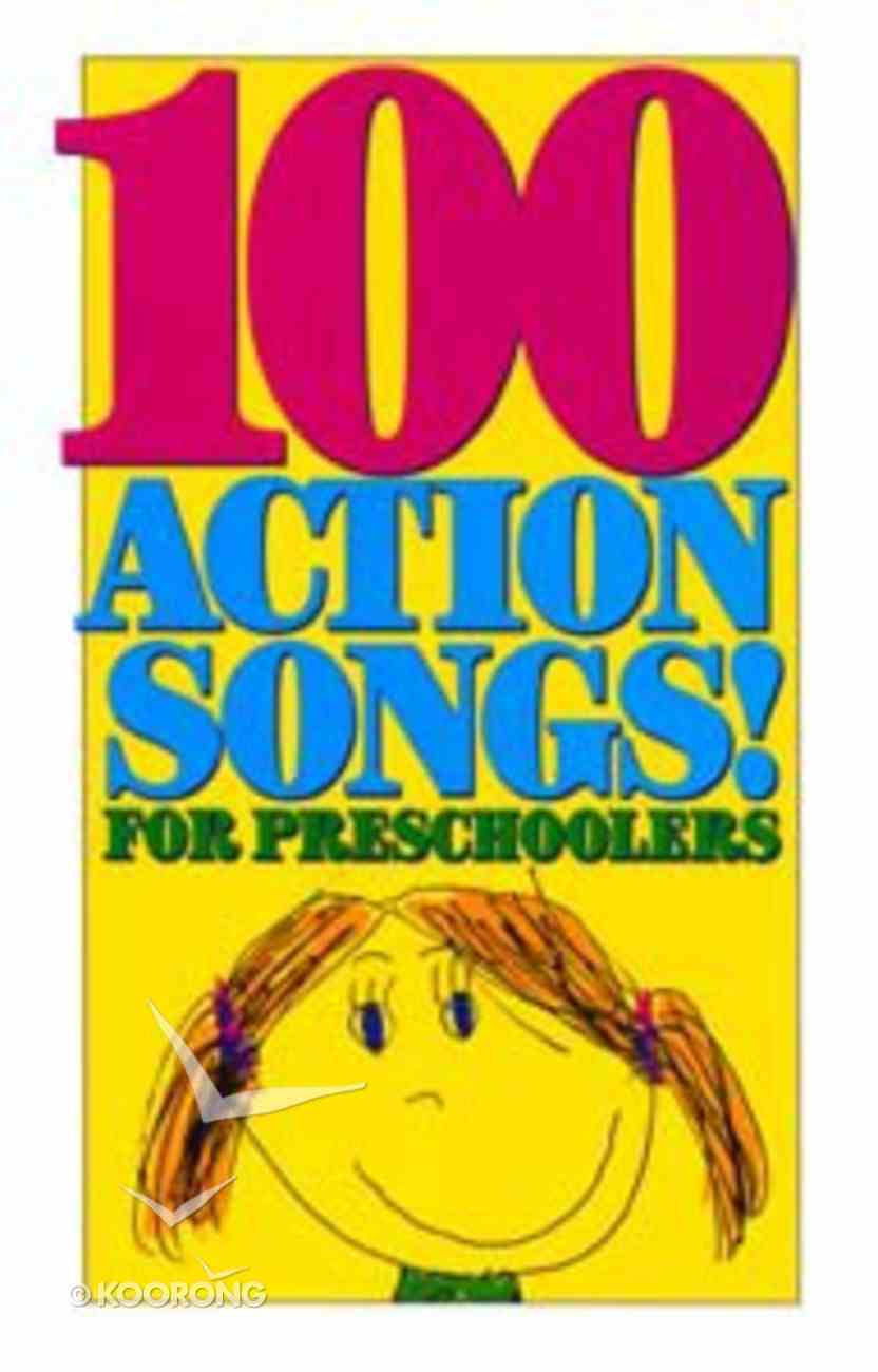 100 Action Songs For Preschoolers Paperback