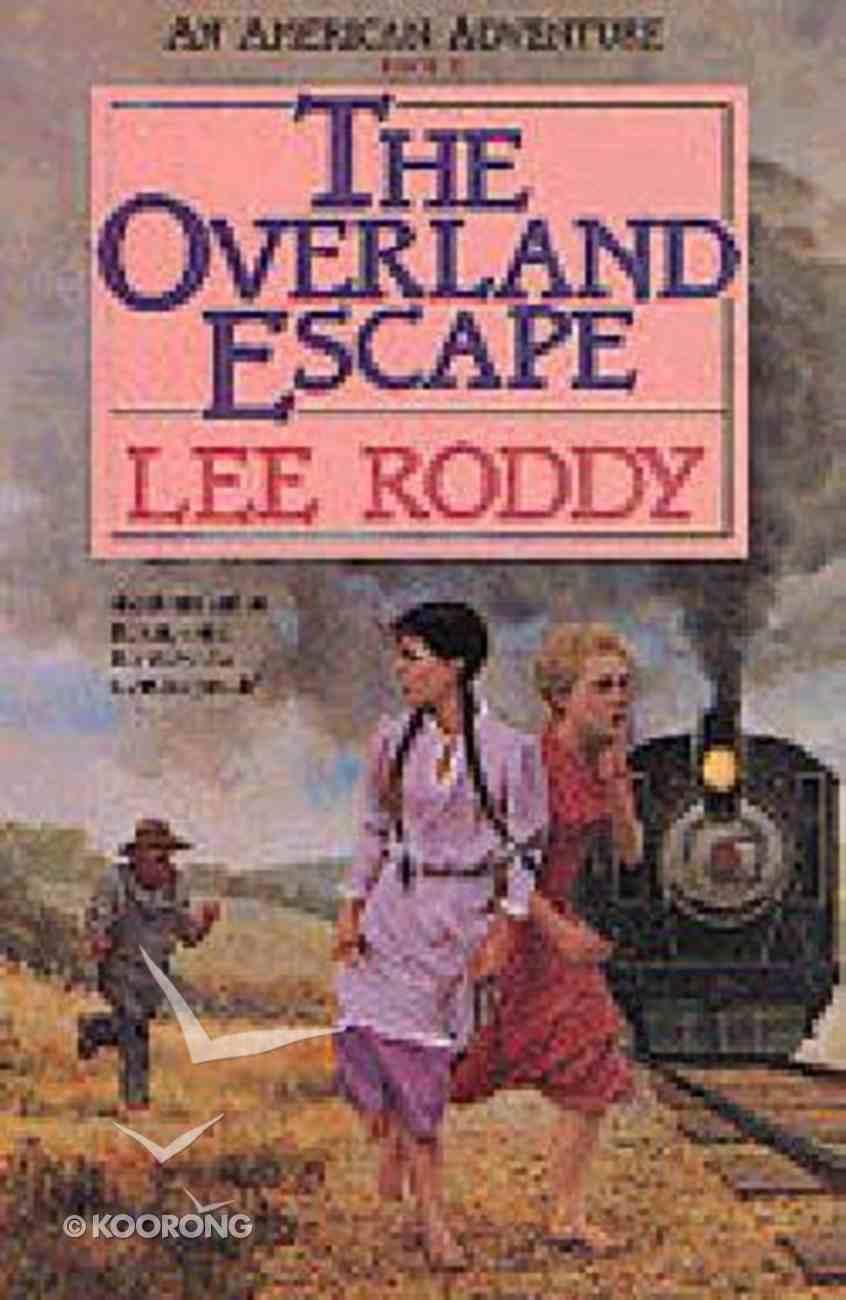 Overland Escape (American Adventure Series) Paperback