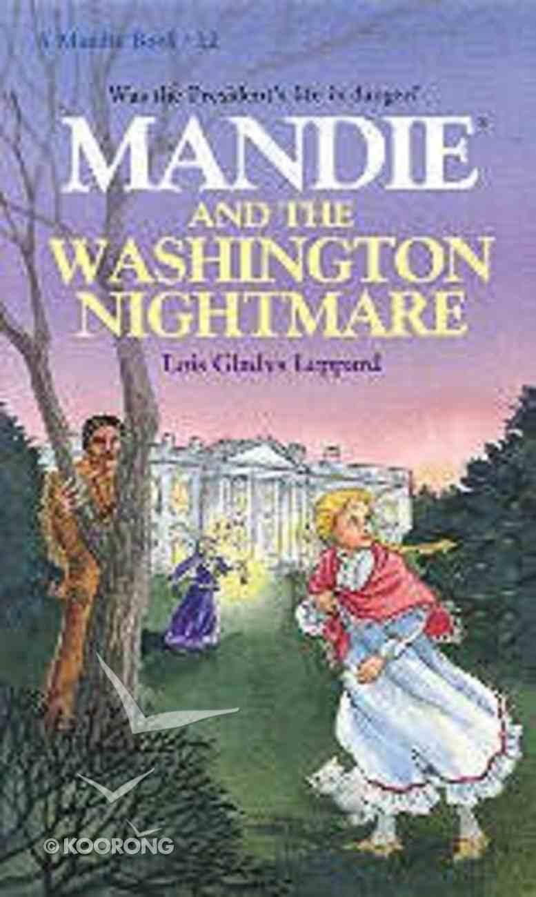 Washington Nightmare (#12 in Mandie Series) Paperback